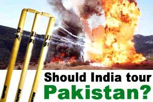 Should India tour Pakistan