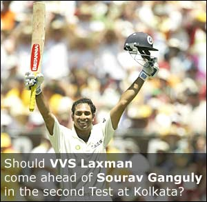 Should VVS Laxman come ahead of Sourav Ganguly in the second Test against Pakistan in Kolkata?