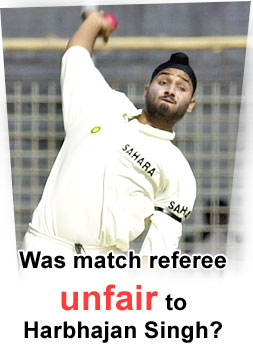 Was match referee unfair to Harbhajan Singh?
