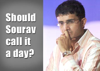 Should Sourav call it a day?