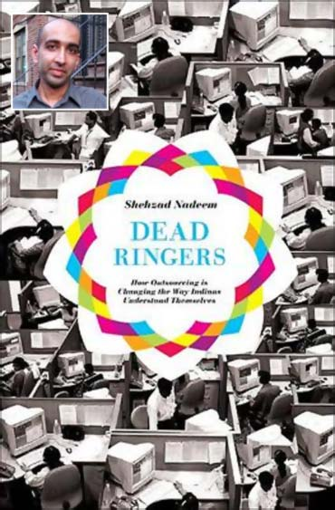 Book cover of Dead Ringers: How Outsourcing Is Changing the Way Indians Understand Themselves; Inset: Shehzad Nadeem
