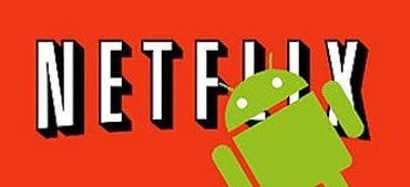 Netflix for Android smartphone