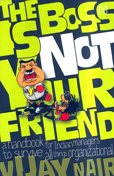 Cover of The Boss Is Not Your Friend by Vijay Nair
