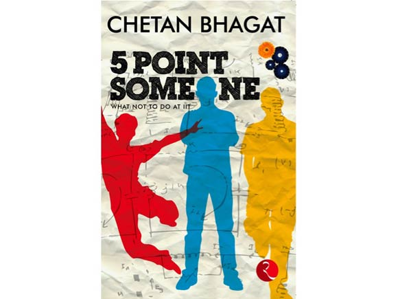 Five Point Someone, from which has been made into a major movie -- 3 Idiots