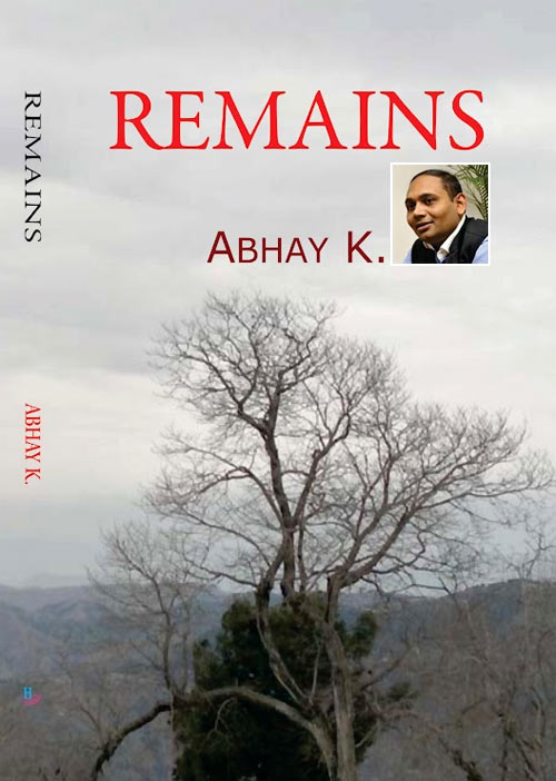 Book cover of Remains; Inset: Author Abhay K