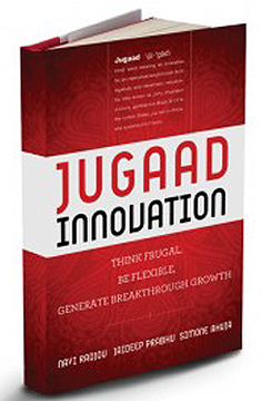 'Jugaad Innovation: Think Frugal, Be Flexible, Generate Breakthrough Growth