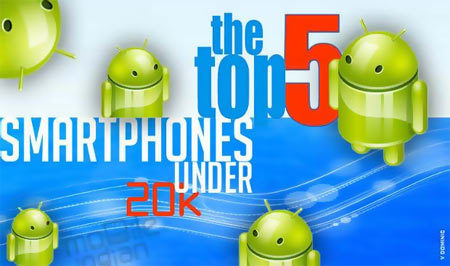 Top 5 Android smartphones under Rs 20,000