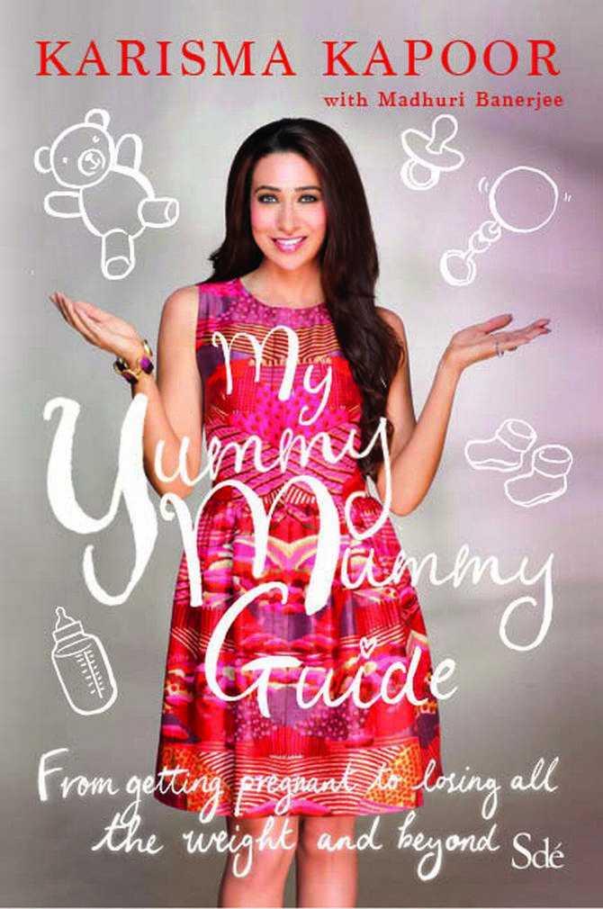 Karisma Kapoor's My Yummy Mummy Guide