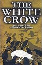 The White Crow by Neera Maini Srivastav