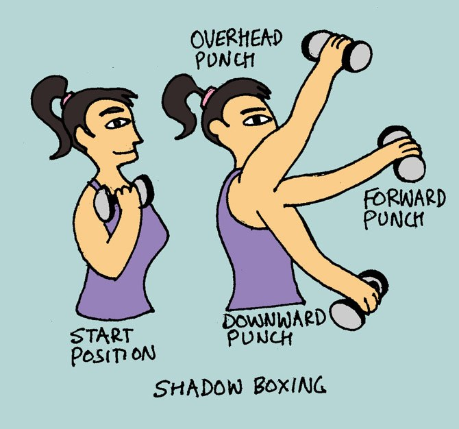 Shadow Boxing to shape up your shoulders and arms.
