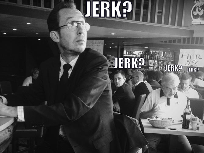 Not everyone can be a jerk. (Picture used here for representational purposes only.)