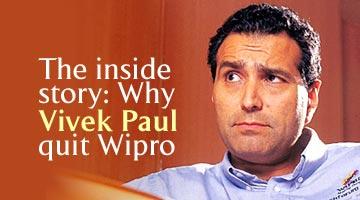 Vivek Paul The inside story Why Vivek Paul quit Wipro