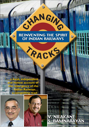 Changing Tracks: Reinventing The Spirit Of Indian Railways. (Inset) V Nilakant (left) and S Ramnarayan.