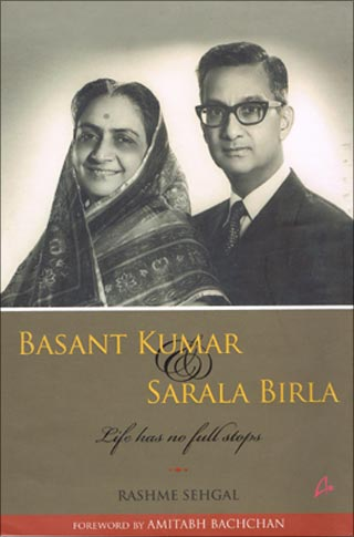 Cover of the book Basant Kumar and Sarala Birla: Life has no Full Stops.