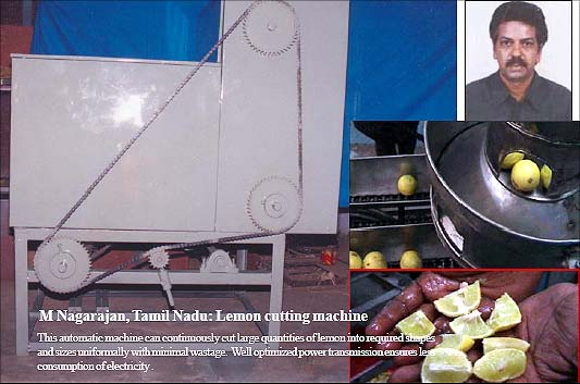 M. Nagarajan, Lemon cutting machine.