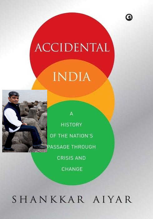 Shankkar Aiyar, inset, is the author of Accidental India: A History of the Nation's Passage Through Crisis and Change.