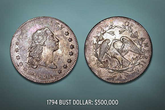 1794 Bust Dollar's value is $500,000.
