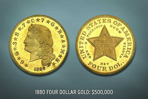 1880 Four Dollar Gold's value is $500,000.