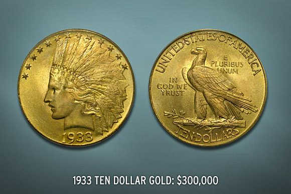 1933 Ten Dollar Gold Coin's value is $300,000.