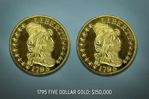 1795 Five-Dollar Gold Coin's value is $150,000.