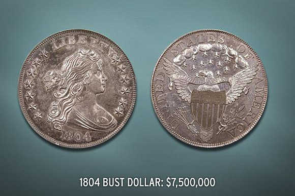 1804 Bust Dollar's value is $7.5 million.
