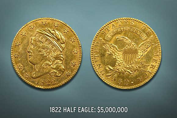 1822 Half Eagle's value is $5 million.