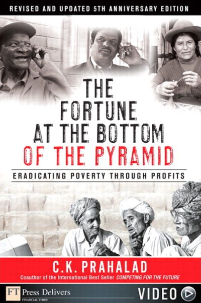 Cover of one of C.K. Prahalad's famous books The Fortune at the Bottom of the Pyramid.