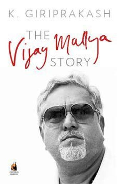 Cover of K Giriprakash's book The Vijay Mallya Story.