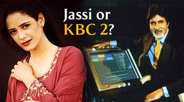 Jassi or KBC 2?