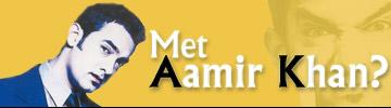 Met Aamir Khan?