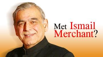 Met Ismail Merchant?