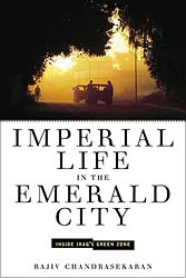The cover of Imperial Life in the Emerald City, Inside Iraq's Green Zone