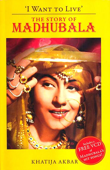 Book cover of 'I Want to Live' The Story Of Madhubala