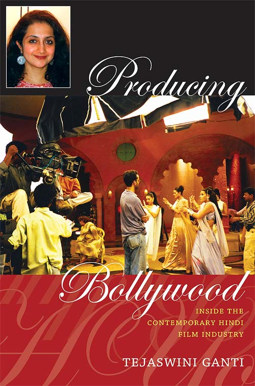 Cover of Producing Bollywood: Inside The Contemporary Hindi Film Industry. Inset: Tejaswini Ganti