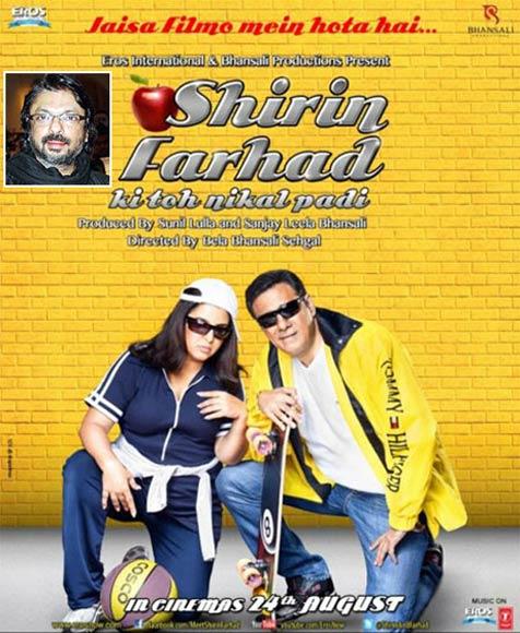 Movie poster of Shirin Farahd Ki Toh Nikal Padi. Inset: Sanjay Leela Bhansali