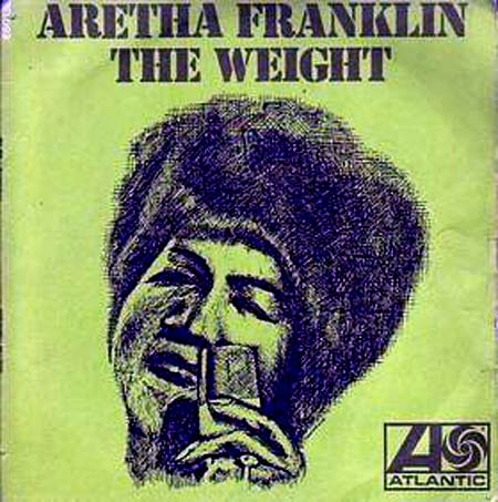 The Weight by Aretha Franklin