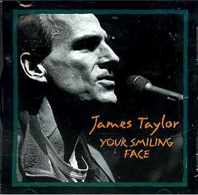 Your smiling face by James Taylor