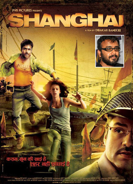 Movie poster of Shanghai. Inset: Dibakar Banerjee