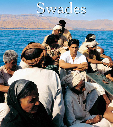 In Swades, SRK's Mohan Bhargav returns home to India from USA to facilitate the upliftment of a village.