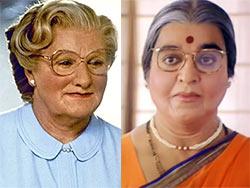 Robin Williams in Mrs Doubtfire, Kamal Haasan in Chachi 420