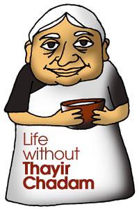 Life withour Thayir Chadam