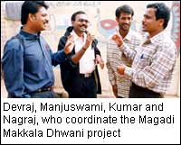 Devraj, Manjuswami, Kumar and Nagraj, who coordinate the Magadi Makkala Dhwani project