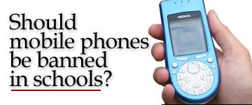 mobile phones should not be banned in schools debate did