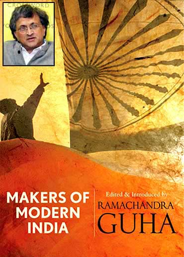 In his latest book, Makers of Modern India, Ram Guha (inset) profiles 19 Indians whose ideas have shaped India