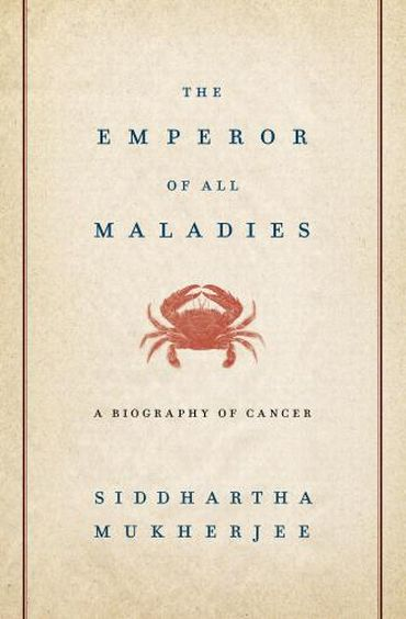 Cover of Mukherjee's Pulitzer winner 'The Emperor of All Maladies: A Biography of Cancer'