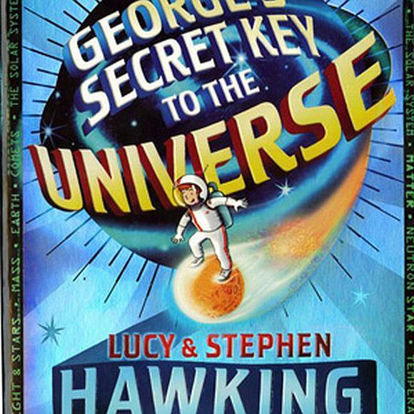 The cover of 'George's Secret Key to the Universe.'