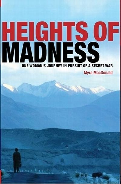 Myra Macdonald's book 'Heights of Madness: One Woman's Journey in Pursuit of a Secret War'