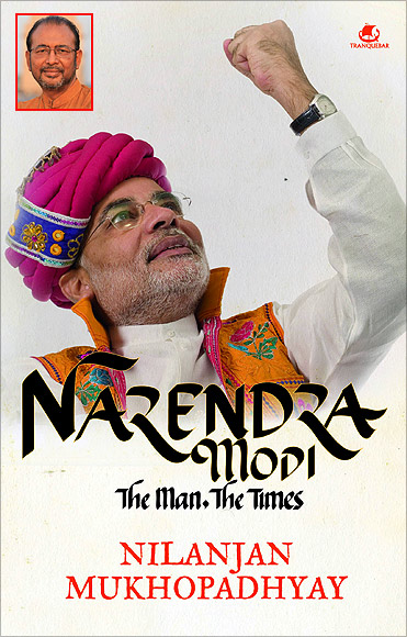 The cover of the book Narendra Modi: The Man, The Times. Inset: Author Nilanjan Mukhopadhyay
