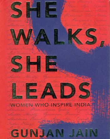 Cover of the book, She Walks, She Leads by Gunjan Jain