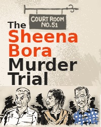 The Sheena Bora Murder Trial